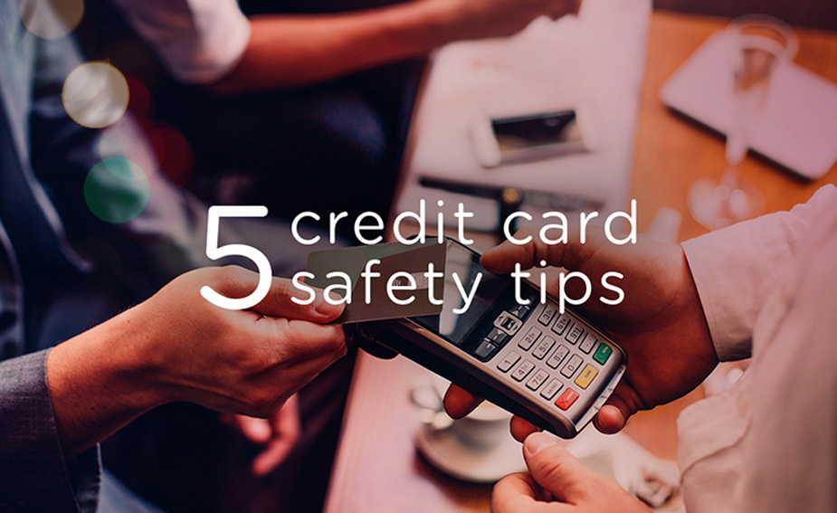 Credit Card Safety Tips Fraud Protection